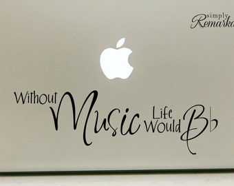 """Vinyl Decal Sticker for Computer Wall Car Mac Macbook and More - Life Without Music Would B Flat - 8"""" x 2.5"""" - HB001"""
