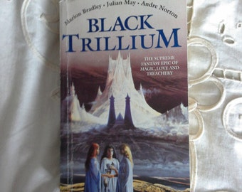 Black Trillium by Marion Bradley, Julian May and Andre Norton