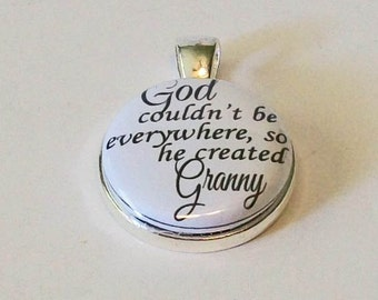 God Couldn't Be Everywhere So He Created Granny Grandmother Round Silver Pendant