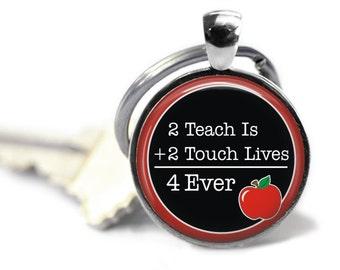 Teacher Key Chain 4  - 2 teach is 2 touch lives