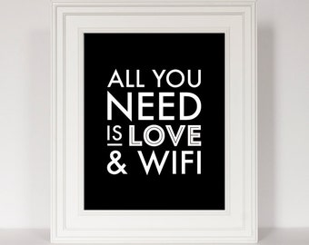 Office Art, Funny Home Decor, Funny Quote Art, All You Need Is Love, Typography Print, Black and White Art, Funny Art Print, Wifi Art