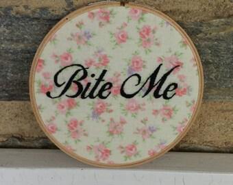 """Made to Order Bite Me Hand Embroidery Hoop Art, 5 """" Hoop"""