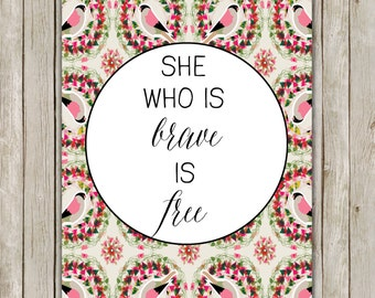 8x10 She Who Is Brave Is Free Print, Inspirational Printable, Typography Art, Nursery Decor, Geometric Wall Art, Instant Digital Download