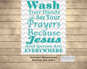 Wash Your Hands Say Your Prayers Bathroom Wall Art Jesus and Germs 11x14 Printable Digital JPEG File INSTANT Download 136