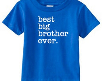 """Big Brother """"best big brother ever."""" T-Shirt - Little Brother/ Middle Brother also available 