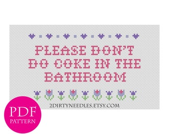 Please Don't Do Coke in the Bathroom - Counted cross stitch PDF PATTERN