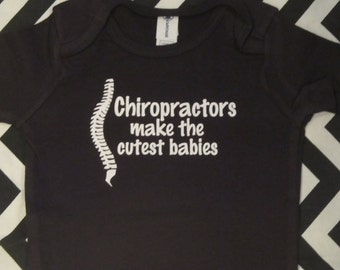 Chiropractors make the cutest babies spine / back / doctor funny one piece bodysuit for baby boy or girl - you choose size