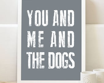 You and Me and the Dogs 8x10 Print - Gift for Wife - Gift for Husband - Dog Print - Anniversary Gift
