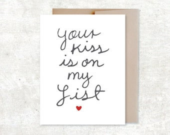 Your Kiss Is On My List - Love Card - Typography card