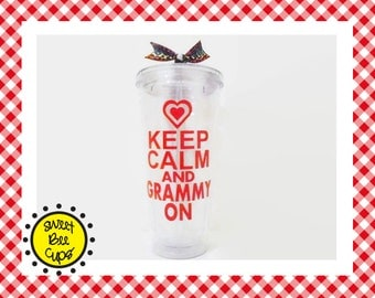 Keep Calm and Grammy On, Keep Calm and Granny On, Keep Calm and Grandma On, Personalized Acrylic Cup, Medium 16 oz cup, BPA FREE