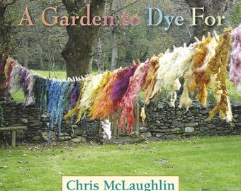 "Signed copy of ""A Garden to Dye For"" Book."