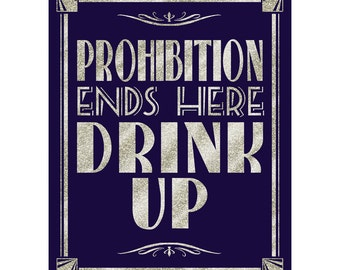 Printable PROHIBITION ENDS here drink up-Art Deco Great Gatsby 1920's theme-instant download digital file-navy-dark blue and glitter silver