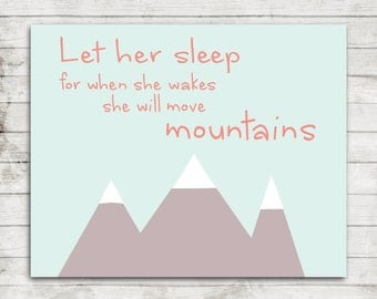 Let her sleep...for when she wakes, she will move mountains- Printable Art For Baby Girl Nursery- 8x10 Printable JPEG File- #204