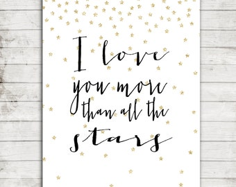 I love you more than all the stars- Printable Nursery Art with Gold Star Bacground- JPEG file 8x10 or 16x20 Print #207