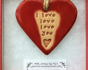 I love love love you handmade ceramic hanging heart, perfect gift
