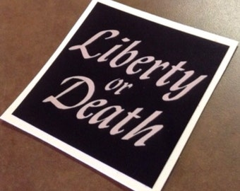 Liberty or Death Sticker