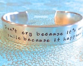 Friend Gift | Daughter Gift | Don't cry because it's over  smile because it happened | Custom Hand Stamped Bracelet by MadeByMishka.com
