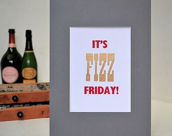 It's Fizz Friday!  Letterpress A4 Print