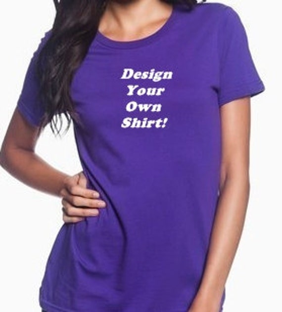 Personalized women 39 s shirt design your own women 39 s for Cheap create your own shirt
