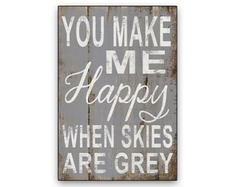 You make me happy when skies are grey typography wooden sign Inspirational signs Nursery signs Nursery wall art  Inspirational quotes