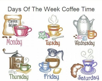 Days Of The Week Coffee Time Machine Embroidery Designs Instant Download 4x4 5x5 6x6 hoop 7 designs APE2108