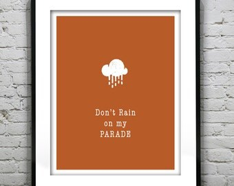 Don't Rain on My Parade Typography Grunge Retro Art Print Quote.
