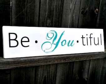 PERSONALIZED  Wood Sign, Home Decor , Gift, Quote, Saying, be you tiful, be you tiful sign, beyoutiful, beyoutiful sign
