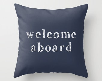 Boat Decor, Welcome Aboard, Boat PIllow, Sailing Pillow Cover, Nautical Pillow, Nautical Decor, Blue Pillow, Navy Pillow, Ocean House