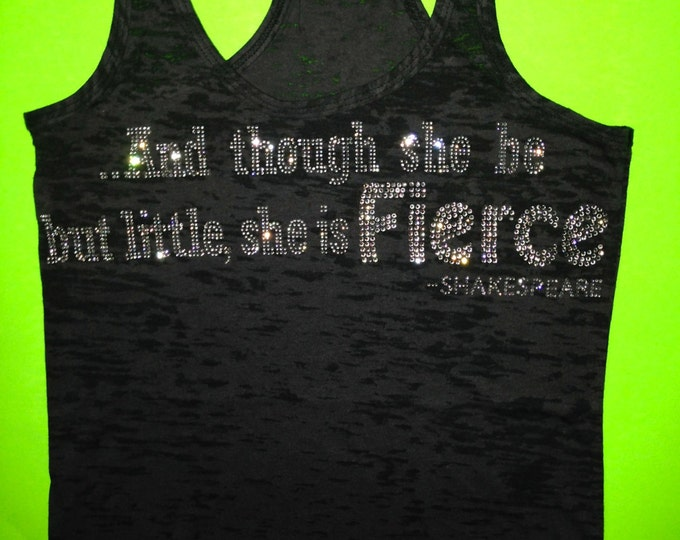 Women's Workout tank top. Burnout moisture wicking motivationaltank top.  And though she be little she is fierce shirt. Black, white, pink