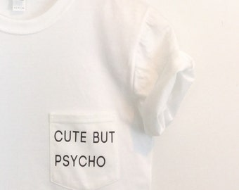 Cute But Psycho Pocket Tee Blogger Tumblr Saying Shirt