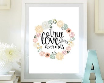 Love decor A true love story never ends print Inspirational Art love quote printable wall art home decor INSTANT DOWNLOAD 11small
