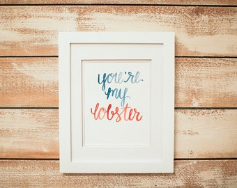 Watercolor Print - You're My Lobster