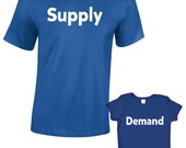 Supply And Demand TShirts or Baby Grow  Matching Father Child Gift Set (2 shirts)  Fathers Day Present Mum Son Daughter Dad Baby