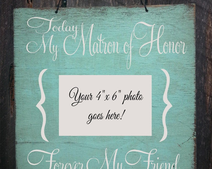 matron of honor gift, matron of honor picture frame, matron of honor present, Picture Frame, matron of honor, bridal party