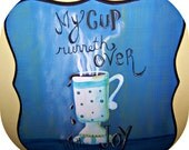 My Cup Runneth Over with Joy