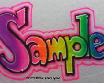 Custom Airbrush T Shirt, free hand, not a stencil. Rainbow Name