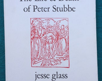 The Life and Death of Peter Stubbe, Jesse Glass, Softcover Book Signed by Author, Birch Book Press