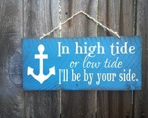 nautical decor, nautical sign, anchor, anchor sign, In High Tide or Low Tide, beach sign, beach decor, beach house decor