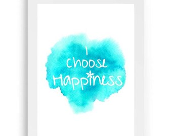 A4 I Choose Happiness print