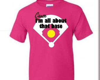 All About That Base Softball Shirt All Sizes Tshirt