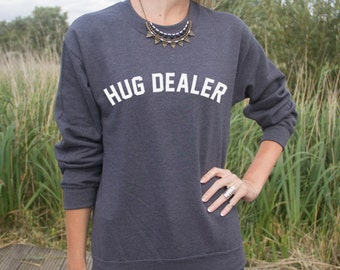 Hug Dealer Jumper Sweater Funny Slogan Top Fresh