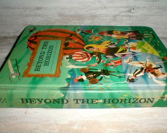Best Of Children's Literature *Beyond The Horizon* 1960s Book *Nicely Illustrated*
