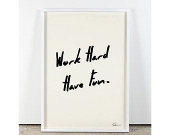 "Typographic Art ""Work hard have fun"" Wall Art Inspirational Quote Simple Print Typographic Print Wall decor Printable digital art"