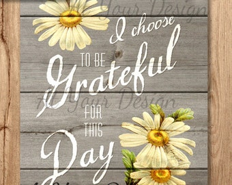 """I choose to be Grateful for this day Digital Download. 2 sizes--8""""x10"""" and additional file with bleed"""