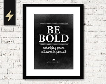 Be bold, Goethe Printable Quote, Literature Art, Black and White Poster, Instant Download