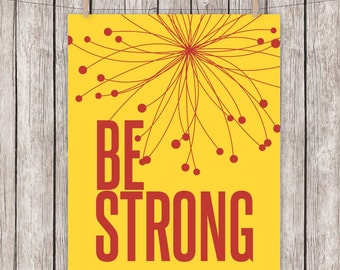 Be Strong, Art Print, Red, Yellow, Typography,Motivational, Printable, Wall Art, 8 x 10 Instant Download