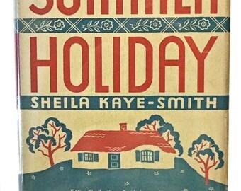 1932 SUMMER HOLIDAY Sheila Kaye-Smith Fiction Nice with Jacket!
