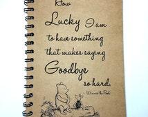 Winnie The Pooh, Goodbye Gift, Best Friend Gift, Saying Goodbye, Piglet, Winnie the Pooh Quote, Friends, Notebook, gift, Sketchbook