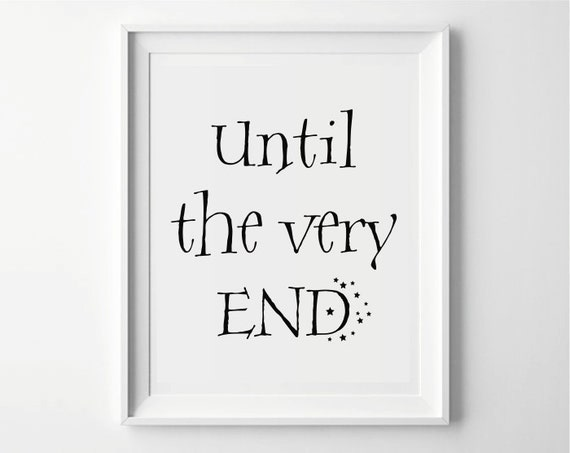 Harry Potter Until The Very End Quote Quora: Until The Very End Harry Potter Print Harry Potter By