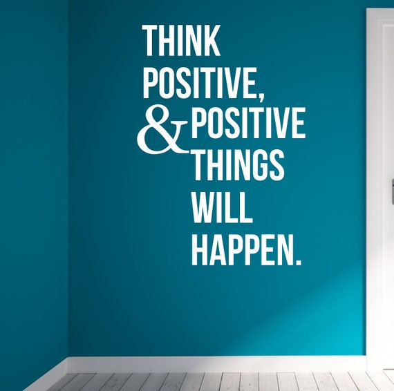 Think positive and positive things will happen. Wall Health